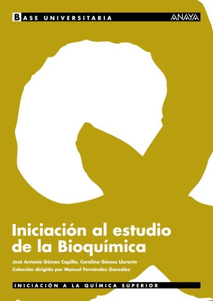 BASE UNIVERSITARIA, INICIACIÓN AL ESTUDIO DE LA BIOQUÍMICA, BACHILLERATO