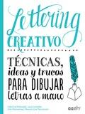 LETTERING CREATIVO. TÉCNICAS, IDEAS Y TRUCOS PARA DIBUJAR LETRAS A MANO