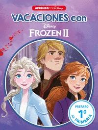 VACACIONES CON FROZEN II (LIBRO EDUCATIVO DISNEY CON ACTIVIDADES). PREPARO... 1ª