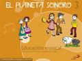 EL PLANETA SONORO, 3 EDUCACIÓN PRIMARIA, 2 CICLO