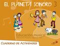 EL PLANETA SONORO, 3 EDUCACIÓN PRIMARIA, 2 CICLO. CUADERNO DE ACTIVIDADES