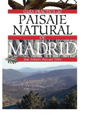 GUÍA PRÁCTICA DEL PAISAJE NATURAL DE MADRID