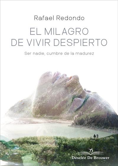 MILAGRO DE VIVIR DESPIERTO, EL