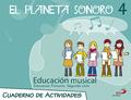 EL PLANETA SONORO, 4 EDUCACIÓN PRIMARIA, 2 CICLO. CUADERNO DE ACTIVIDADES