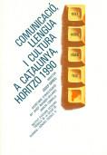 COMUNICACIÓ, LLENGUA I CULTURA A CATALUNYA                                      HORITZÓ 1990