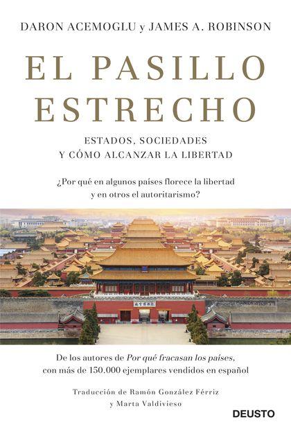 EL PASILLO ESTRECHO. ESTADOS, SOCIEDADES Y CÓMO ALCANZAR LA LIBERTAD