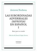 LAS SUBORDINADAS ADVERBIALES IMPROPIAS EN ESPAÑOL, I. BASES PARA SU ESTUDIO