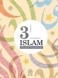 DESCUBRIR EL ISLAM, 3 EDUCACIÓN PRIMARIA. LIBRO-GUÍA DEL PROFESORADO