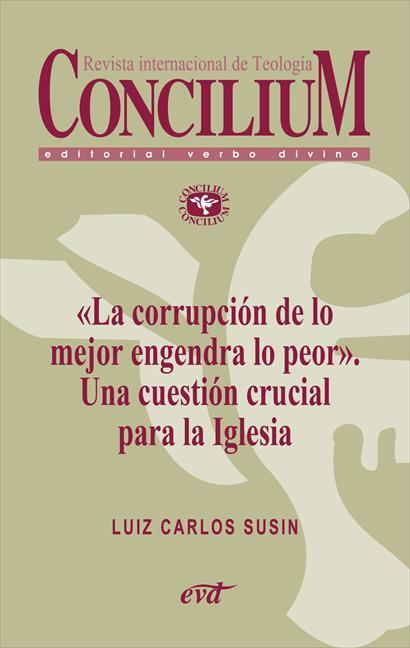 «La corrupción de lo mejor engendra lo peor». Una cuestión crucial para la Iglesia. Concilium 358 (2014)
