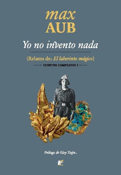 YO NO INVENTO NADA. RELATOS DE EL LABERINTO MÁGICO