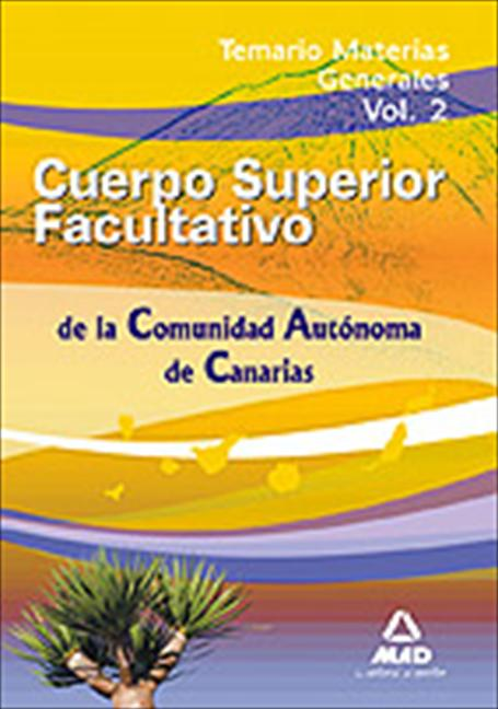 009 T2 CUERPO SUPERIOR FACULTATIVO COMUNIDAD AUTONOMA CANARIAS. ...TEMARIO MATERIAS GENERALES
