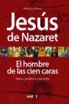 JESÚS DE NAZARET : EL HOMBRE DE LAS CIEN CARAS : TEXTOS CANÓNICOS Y APÓCRIFOS