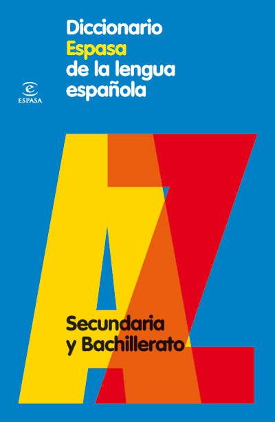 DICCIONARIO ESPASA DE LA LENGUA ESPAÑOLA : SECUNDARIA Y BACHILLERATO