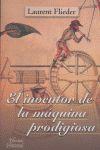 INVENTOR DE LA MAQUINA PRODIGIOSA,EL