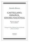 CASTELLANO, ESPAÑOL, IDIOMA NACIONAL. HISTORIA ESPIRITUAL DE TRES NOMBRES