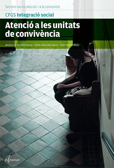 ATENCIÓ A LES UNITATS DE CONVIVÈNCIA