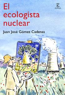 EL ECOLOGISTA NUCLEAR. ALTERNATIVAS AL CAMBIO CLIMATICO