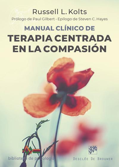 MANUAL CLINICO DE TERAPIA CENTRADA EN LA COMPASION.
