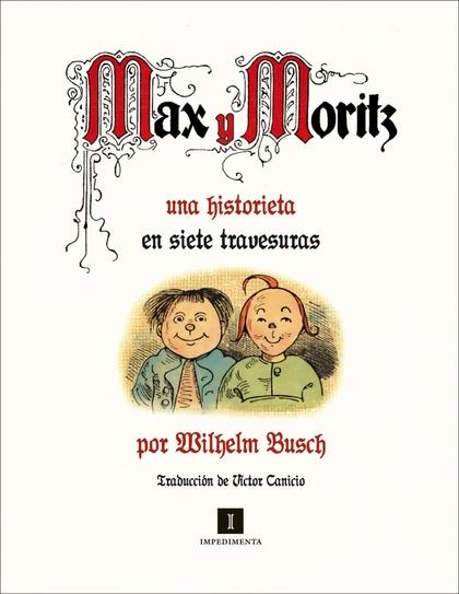 MAX Y MORITZ, UNA HISTORIETA EN SIETE TRAVESURAS