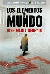 LOS ELEMENTOS DEL MUNDO. FINALISTA PREMIO PRIMAVERA DE NOVELA 2009