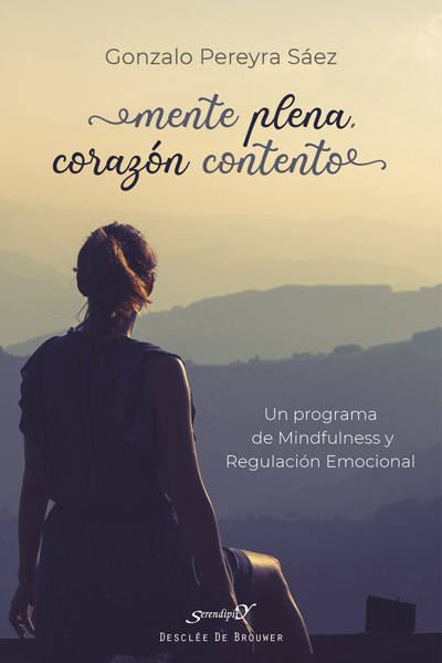 MENTE PLENA, CORAZÓN CONTENTO. UN PROGRAMA DE MINDFULNESS Y REGULACIÓN EMOCIONAL.