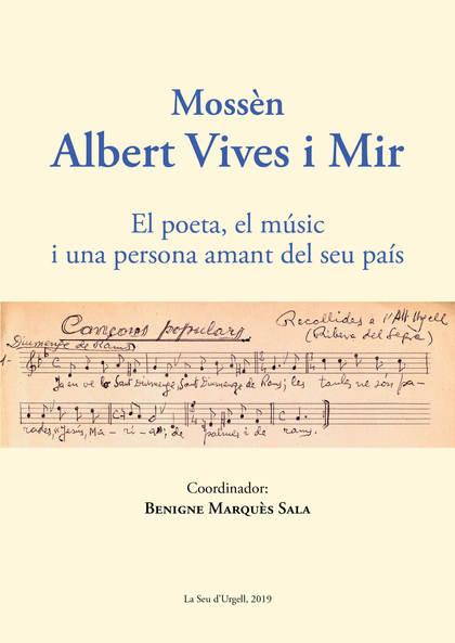 MOSSÈN ALBERT VIVES I MIR. EL POETA, MÚSIC I UNA PERSONA AMANT DEL SEU PAÍS
