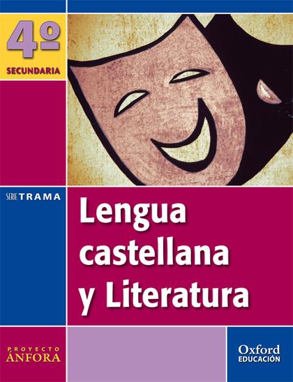 PROYECTO ÁNFORA, SERIE TRAMA, LENGUA Y LITERATURA, 4 ESO (ANDALUCÍA)