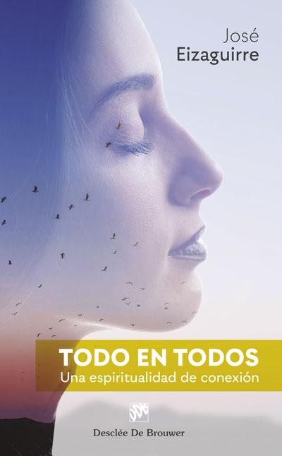 TODO EN TODOS. UNA ESPIRITUALIDAD DE CONEXIÓN