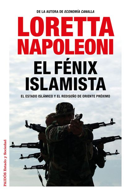 EL FÉNIX ISLAMISTA. EL ESTADO ISLÁMICO Y EL REDISEÑO DE ORIENTE PRÓXIMO