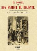 EL DONCEL DE DON ENRIQUE EL DOLIENTE : HISTORIA CABALLERESCA DEL SIGLO XV