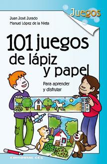 101 JUEGOS DE LÁPIZ Y PAPEL : PARA APRENDER Y DISFRUTAR