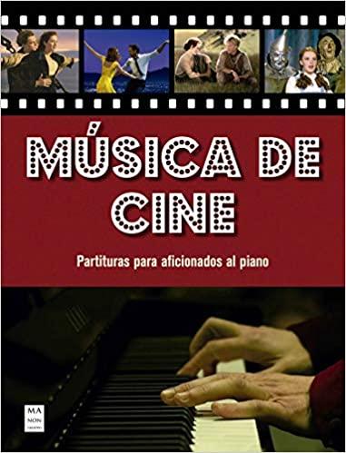 MÚSICA DE CINE. PARTITURAS PARA AFICIONADOS AL PIANO