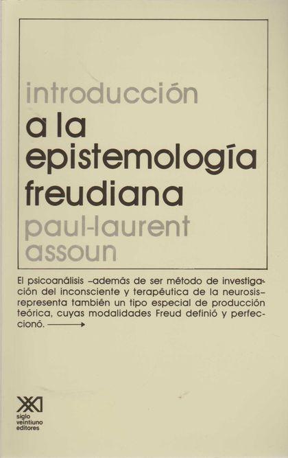 INTRODUCCIÓN A LA EPISTEMOLOGÍA FREUDIANA                                       EL PSICOANÁLISI