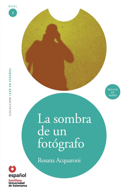 LA SOMBRA DE UN FOTÓGRAFO, LEER EN ESPAÑOL, NIVEL 1