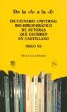 DE LA ´A´ A LA ´Z´: DICCIONARIO UNIVERSAL BIO-BIBLIOGRÁFICO DE ESCRITORAS QUE ESCRIBEN EN CASTE