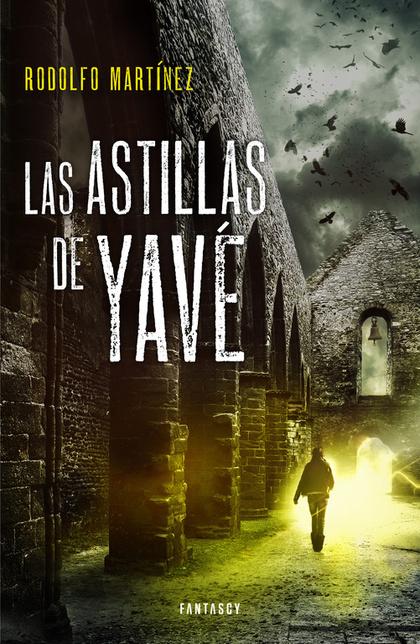 LAS ASTILLAS DE YAVÉ.