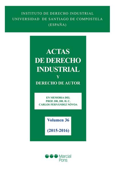 ACTAS DE DERECHO INDUSTRIAL Y DERECHO DE AUTOR TOMO XXXVI (2015-2016).