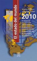 EL ESTADO DEL MUNDO 2010 : ANUARIO ECONÓMICO GEOPOLÍTICO MUNDIAL