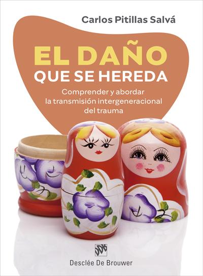 EL DAÑO QUE SE HEREDA. COMPRENDER Y ABORDAR LA TRANSMISIÓN INTERGENERACIONAL DEL