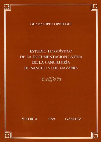 ESTUDIO LINGUISTICO DE LA DOCUMENTACION LATINA DE LA CANCILLERIA DE SA