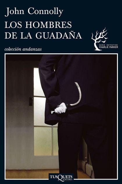 LOS HOMBRES DE LA GUADAÑA. SERIE DETECTIVE CHARLIE PARKER