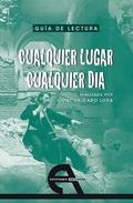 GUÍA DE LECTURA DE ´CUALQUIER LUGAR, CUALQUIER DÍA´