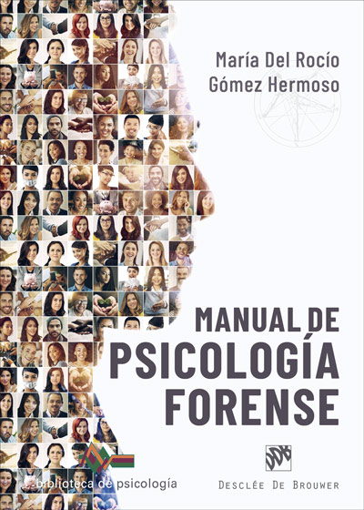 MANUAL DE PSICOLOGÍA FORENSE. ESPECIAL MENCIÓN A LA REGULACIÓN DEL TRABAJO DE LA.