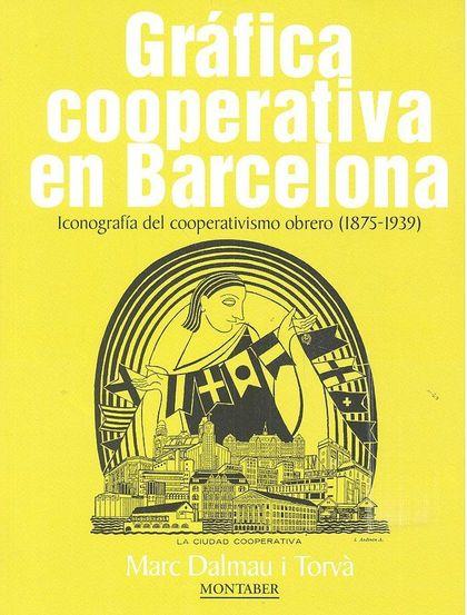 GRAFICA COOPERATIVA EN BARCELONA 1875 1939