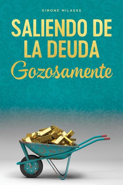 SALIENDO DE LA DEUDA GOZOSAMENTE - GETTING OUT OF DEBT SPANISH.