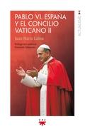 PABLO VI ESPAÑA Y EL CONCILIO VATICA. II