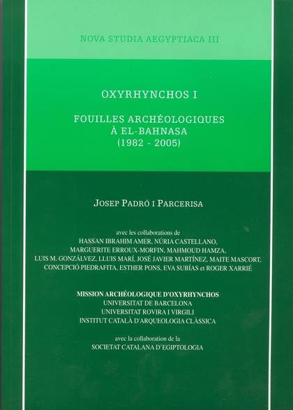 OXYRHYNCHOS I : FOUILLES ARCHÉOLOGIQUES À EL-BAHNASA (1982-2005)