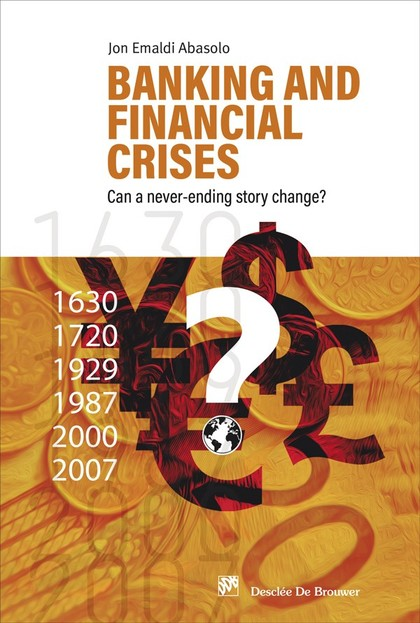 BANKING AND FINANCIAL CRISES. CAN A NEVER-ENDING STORY CHANGE?.
