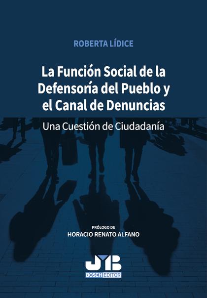 LA FUNCIÓN SOCIAL DE LA DEFENSORÍA DEL PUEBLO Y EL CANAL DE DENUNCIAS           UNA CUESTIÓN DE