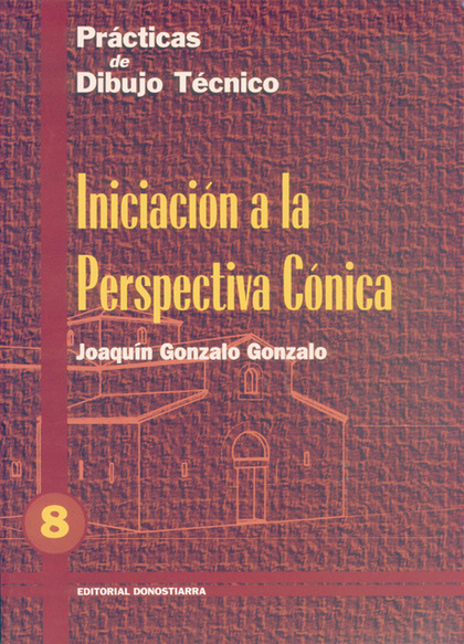 PRACTICAS DIBUJO ,TECNICO 8 INICIAION PERSPECTIVA CONICA